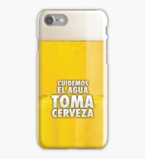 Cuida el agua, Toma Cerveza iPhone Case/Skin