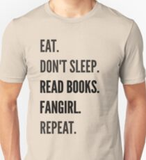 EAT, DON'T SLEEP, READ BOOKS, FANGIRL, REPEAT Unisex T-Shirt