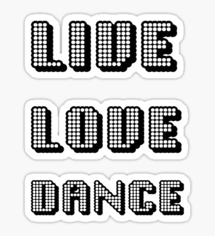 Live Love Dance - You Only Live Once Sticker