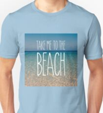 Take Me to the Beach Ocean Summer Blue Sky Sand Unisex T-Shirt