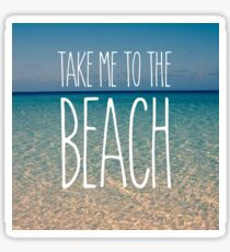 Take Me to the Beach Ocean Summer Blue Sky Sand Glossy Sticker
