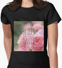 Bloom Where You Are Planted Pink Roses 2 Women's Fitted T-Shirt