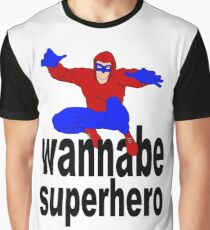 wannabe superhero 1 Graphic T-Shirt