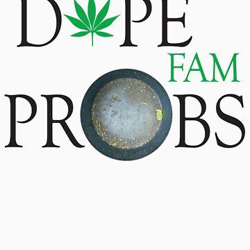 DOPEFAM PROBS TEE by Dutch1370