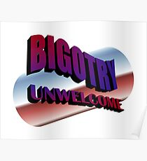 Bigotry Unwelcome Poster