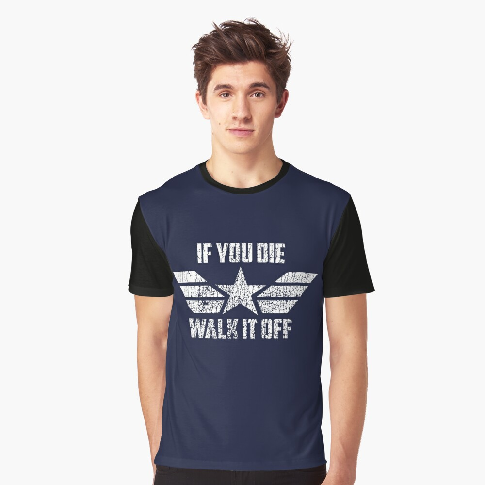If You Die Walk It Off Graphic T-Shirt Front