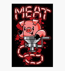 Nice to Meat You! Photographic Print