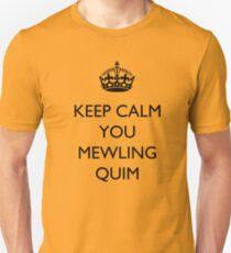 Keep Calm... You Mewling Quim Unisex T-Shirt
