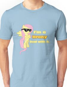 I'm a Brony Deal with it. (Fluttershy) - My little Pony Friendship is Magic Unisex T-Shirt