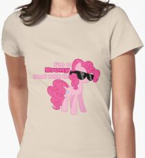 I'm a Brony Deal with it. (Pinkie Pie) - My little Pony Friendship is Magic Womens Fitted T-Shirt