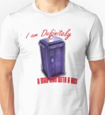 "Doctor Who ""I am definitely a mad man with a box."" T-Shirt"