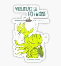 When Attract Fish Goes Wrong (1) Sticker