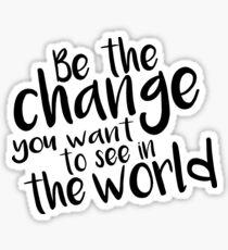 Be the Change - Black Sticker