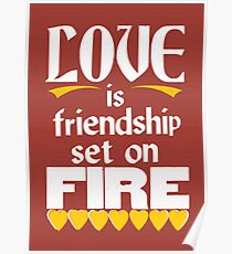 Love is Friendship Set on Fire Poster
