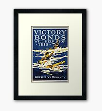 Victory Bonds will help stop this Kulture vs humanity Framed Print