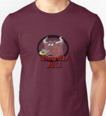 Strong like BULL Unisex T-Shirt
