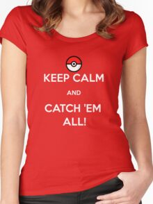 Keep Calm & Catch 'Em All! Women's Fitted Scoop T-Shirt