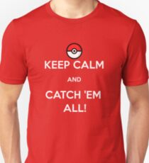 Keep Calm & Catch 'Em All! T-Shirt