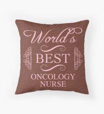 World's Best Oncology Nurse Throw Pillow