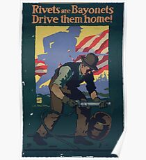 Rivets are bayonets Drive them home! 002 Poster