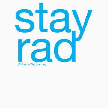 Stay Rad by mikerodriguez