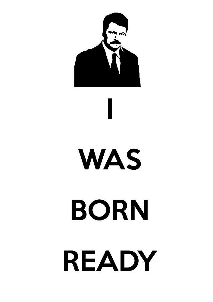 Ron Swanson - I was born ready by Johan Luiggi