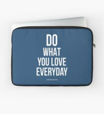 Do what you love Laptop Sleeve