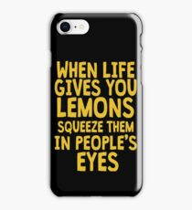 When Life Gives You Lemons iPhone Case/Skin