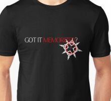 GOT IT MEMORIZED? [ver. 1] Unisex T-Shirt