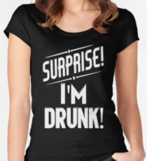 Surprise I'm Drunk Women's Fitted Scoop T-Shirt