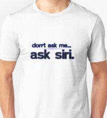 ask siri Unisex T-Shirt