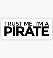Trust me, Im a Pirate Sticker