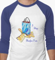 I Shop. Therefore I Am. Men's Baseball ¾ T-Shirt