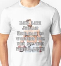 Run like Julian Edelman is waiting for you at the finish line! T-Shirt