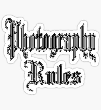 photography rules Sticker