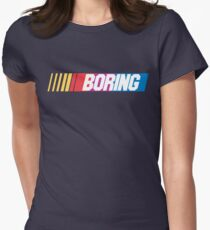 Boring Womens Fitted T-Shirt