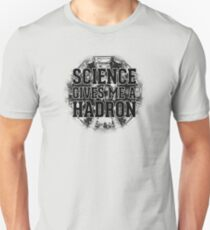 Science Gives Me A Hadron - Black Design Unisex T-Shirt