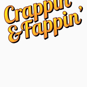 Crappin' & Fappin' by upsidedownowl