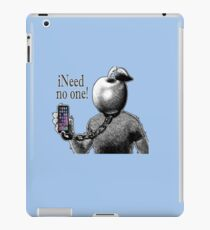 iNeed No One. by Drenco iPad Case/Skin