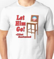 "Obama Empty Chair Clint Eastwood ""Let Him Go!"" Unisex T-Shirt"