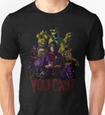 FNAF - You Can't Unisex T-Shirt