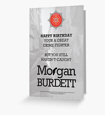 Morgan Burdett Crime Fighter Birthday Card Greeting Card