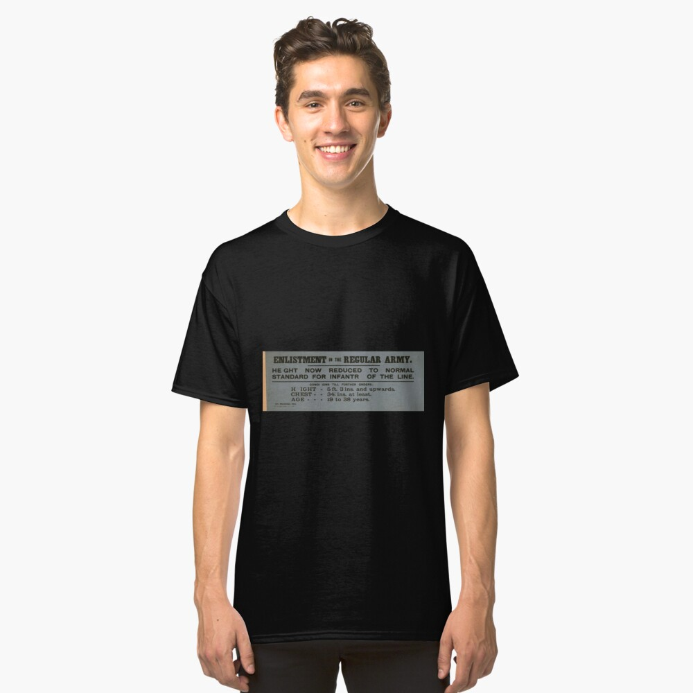 Enlistment in the regular army Height now reduced to normal standard for infantry of the line 077 Classic T-Shirt