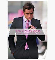I'm chuck bass Poster