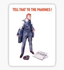 Tell That To The Marines - Vintage Recruiting Sticker