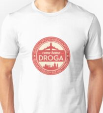 Come Home Droga (Colour) T-Shirt