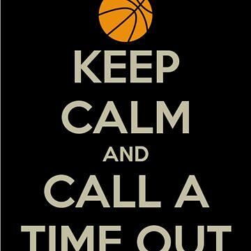 Keep calm and call a timeout by winnielau