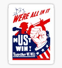 We're All In It -- WWII Poster Sticker