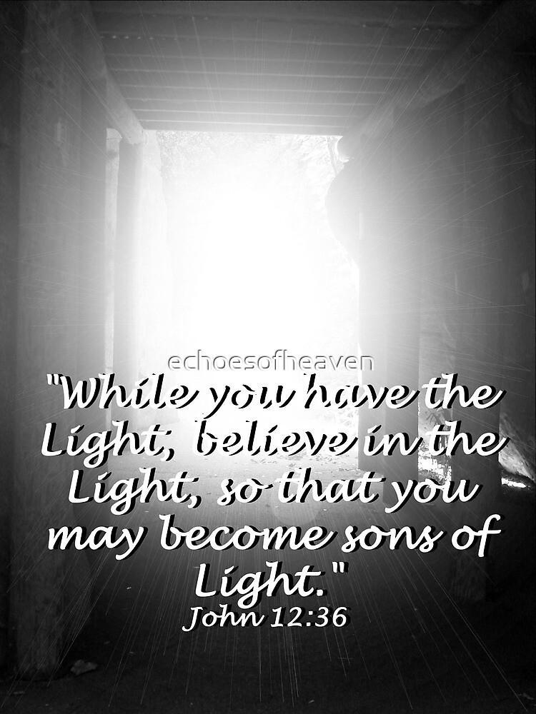 """""""John 12:36"""" by Carter L. Shepard by echoesofheaven"""