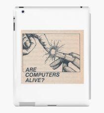 Are computers alive? iPad Case/Skin